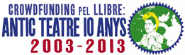 Crowdfunding pel llibre Antic Teatre 10 anys 2003-2013