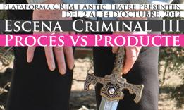 Escena criminal III - Proc�s versus producte